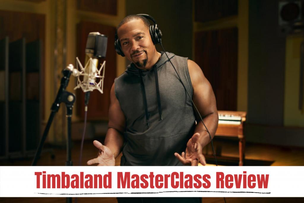 Timbaland MasterClass Review